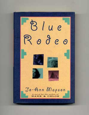Blue Rodeo - 1st Edition/1st Printing. Jo-Ann Mapson.