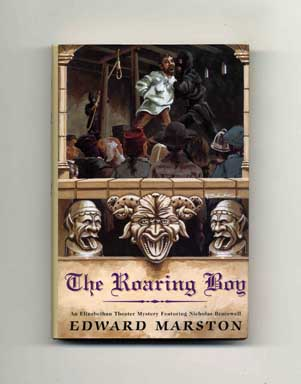The Roaring Boy - 1st Edition/1st Printing. Edward Marston.