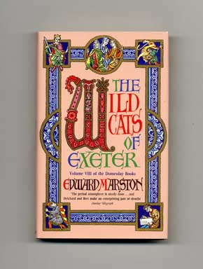 The Wildcats of Exeter - 1st Edition/1st Printing. Edward Marston.