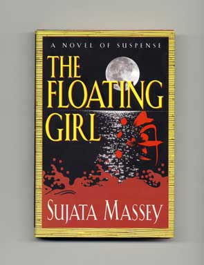 The Floating Girl - 1st Edition/1st Printing. Sujata Massey.