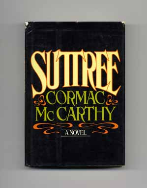 Suttree - 1st Edition/1st Printing. Cormac McCarthy.