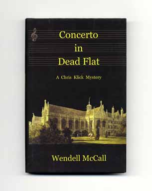 Concerto In Dead Flat - 1st Edition/1st Printing. Wendell McCall.