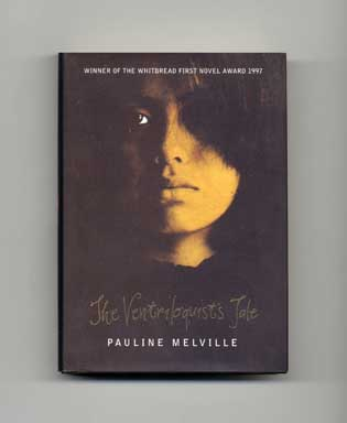 The Ventriloquist's Tale - 1st US Edition/1st Printing. Pauline Melville.