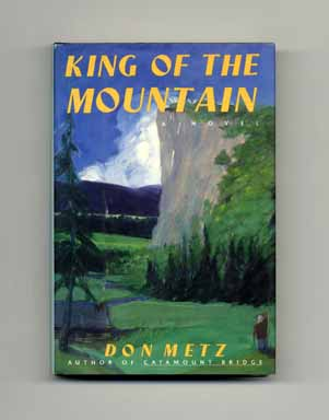 King of the Mountain - 1st Edition/1st Printing. Don Metz.