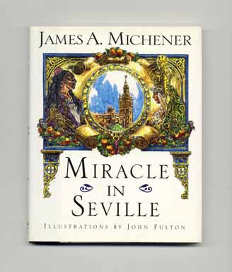 Miracle in Seville - 1st Edition/1st Printing. James A. Michener.