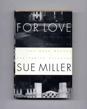 For Love - 1st Edition/1st Printing. Sue Miller.