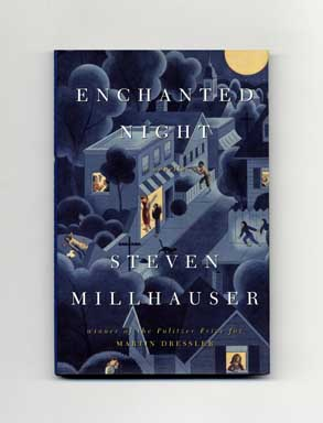 Enchanted Night - 1st Edition/1st Printing. Steven Millhauser.