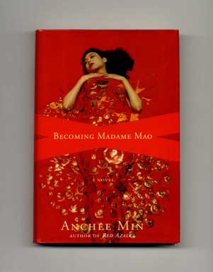 Becoming Madame Mao - 1st Edition/1st Printing. Anchee Min.