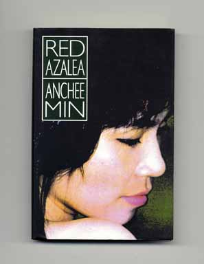 Red Azalea - 1st Edition/1st Printing. Anchee Min.