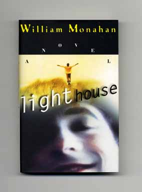 Light House - 1st Edition/1st Printing. William Monahan.