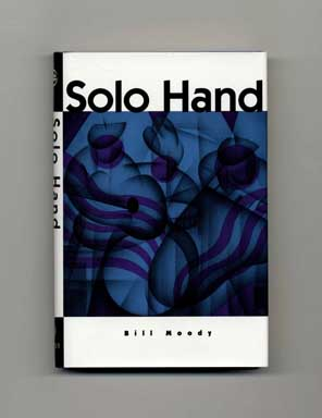 Solo Hand - 1st Edition/1st Printing. Bill Moody.