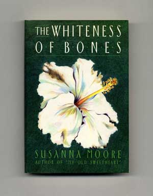 The Whiteness of Bones - 1st Edition/1st Printing. Susanna Moore.