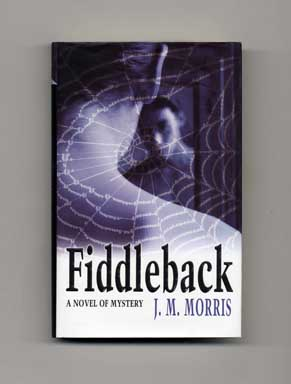 Fiddleback - 1st UK Edition/1st Printing. J. M. Morris.