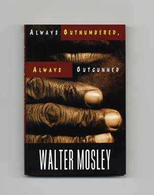 Always Outnumbered, Always Outgunned - 1st Edition/1st Printing. Walter Mosley.