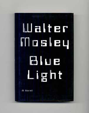 Blue Light - 1st Edition/1st Printing. Walter Mosley.