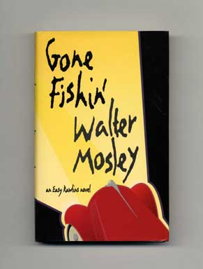 Gone Fishin' - 1st Edition/1st Printing. Walter Mosley.