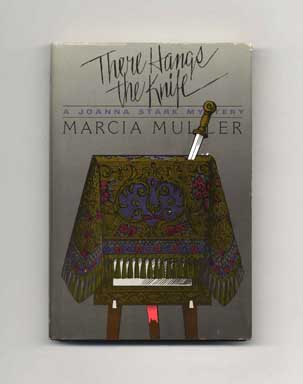 There Hangs the Knife - 1st Edition/1st Printing. Marcia Muller.