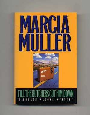 Till the Butchers Cut Him Down - 1st Edition/1st Printing. Marcia Muller.