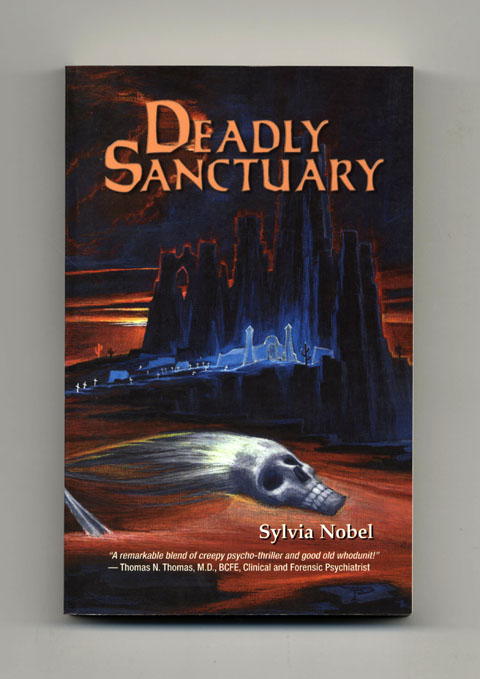 Deadly Sanctuary - 1st Edition/1st Printing. Sylvia Nobel.
