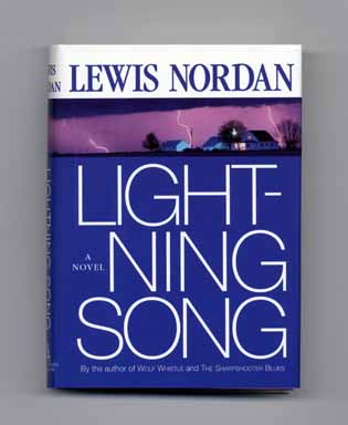 Lightning Song - 1st Edition/1st Printing. Lewis Nordan.