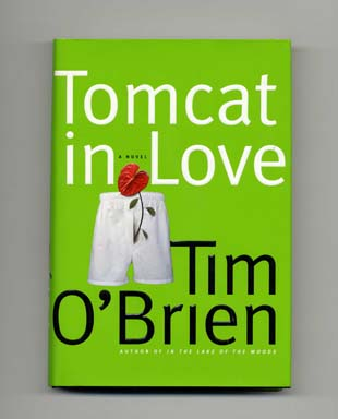 Tomcat in Love - 1st Edition/1st Printing. Tim O'Brien.