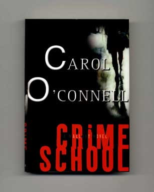 Crime School - 1st Edition/1st Printing. Carol O'Connell.