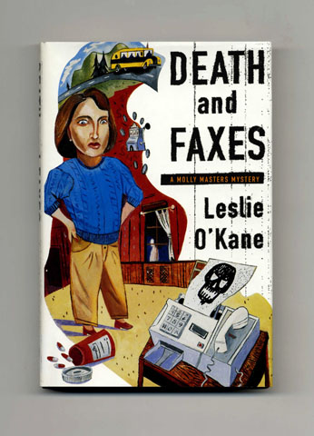 Death and Faxes - 1st Edition/1st Printing. Leslie O'Kane.