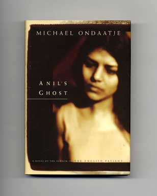 Anil's Ghost - 1st Canadian Edition/1st Printing. Michael Ondaatje.