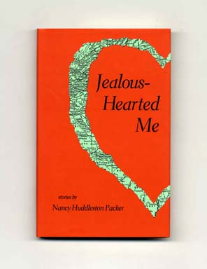 Jealous-Hearted Me And Other Stories - 1st Edition/1st Printing. Nancy Huddleston Packer.