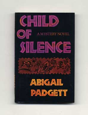 Child of Silence - 1st Edition/1st Printing. Abigail Padgett.