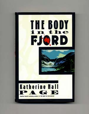 The Body in the Fjord - 1st Edition/1st Printing. Katherine Hall Page.