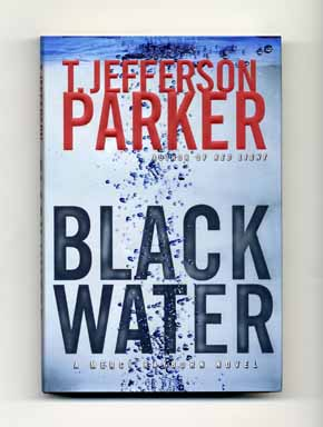 Black Water - 1st Edition/1st Printing. T. Jefferson Parker.