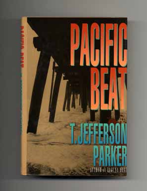 Pacific Beat - 1st Edition/1st Printing. T. Jefferson Parker.