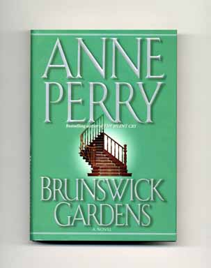 Brunswick Gardens - 1st Edition/1st Printing. Anne Perry.