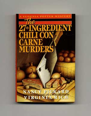 The 27*Ingredient Chili Con Carne Murders - 1st Edition/1st Printing. Nancy Pickard.