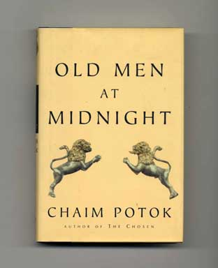 Old Men at Midnight - 1st Edition/1st Printing. Chaim Potok.