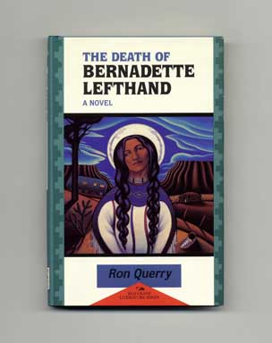The Death of Bernadette Lefthand - 1st Edition/1st Printing. Ron Querry.