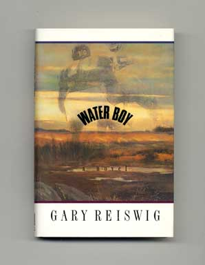 Water Boy - 1st Edition/1st Printing. Gary Reiswig.