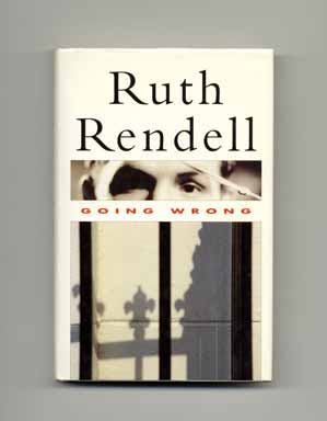 Going Wrong - 1st UK Edition/1st Printing. Ruth Rendell.