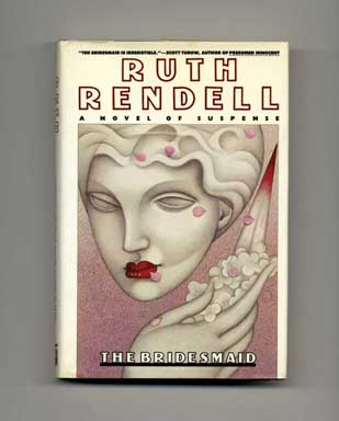 The Bridesmaid - 1st US Edition/1st Printing. Ruth Rendell.