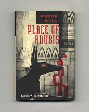 Murder in the Place of Anubis - 1st Edition/1st Printing. Lynda S. Robinson.