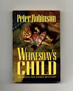 Wednesday's Child - 1st Edition/1st Printing. Peter Robinson.