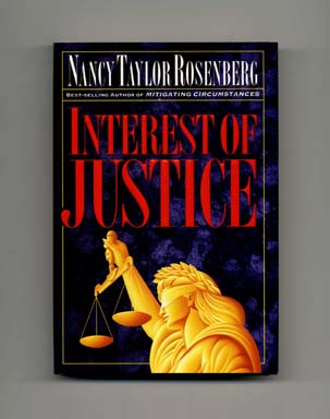 Interest of Justice - 1st Edition/1st Printing. Nancy Taylor Rosenberg.