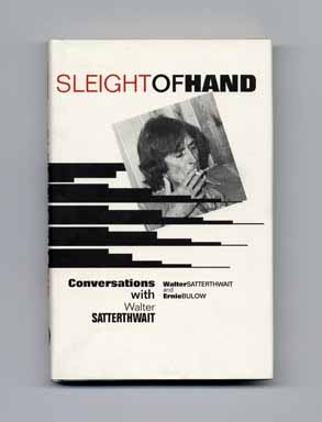 Sleight Of Hand: Conversations With Walter Satterthwait - 1st Edition/1st Printing. Walter And Ernie Bulow Satterthwait.