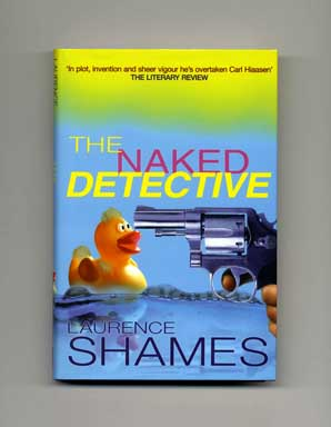 The Naked Detective - 1st Edition/1st Printing. Laurence Shames.