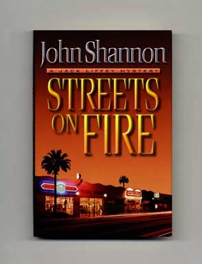 Streets On Fire - 1st Edition/1st Printing. John Shannon.