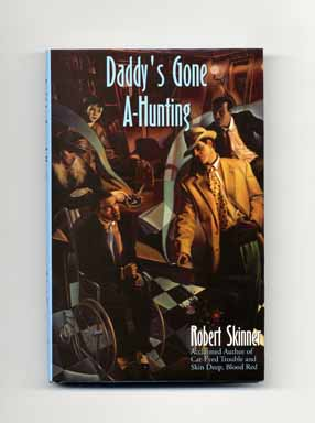 Daddy's Gone A-Hunting - 1st Edition/1st Printing. Robert Skinner.