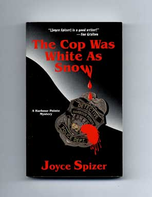 The Cop Was White As Snow - 1st Edition/1st Printing. Joyce Spizer.