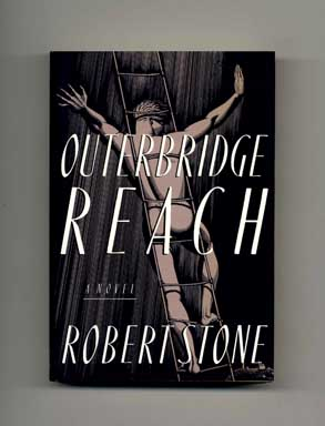Outerbridge Reach - 1st Edition/1st Printing. Robert Stone.