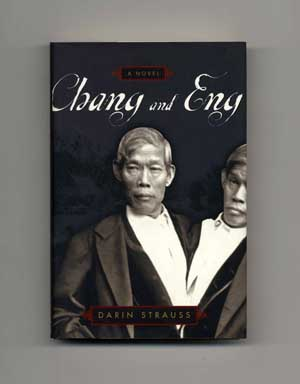 Chang and Eng - 1st Edition/1st Printing. Darin Strauss.